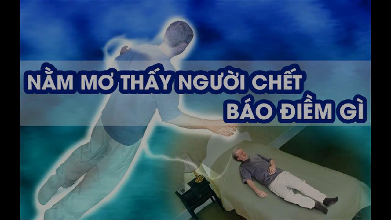 giai-ma-giac-mo-nam-mo-thay-nguoi-chet-la-diem-gi