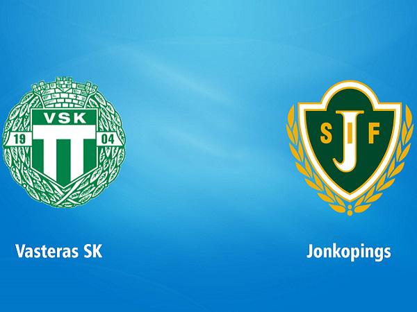Nhận định Vasteras vs Jonkopings, 0h00 ngày 17/07