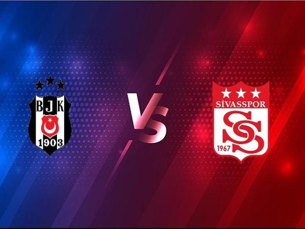 Soi kèo Besiktas vs Sivasspor – 23h00 28/12, VĐQG Thổ Nhĩ Kỳ