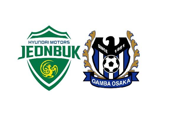 Nhận định Jeonbuk vs Gamba Osaka – 21h00 10/07/2021, Cúp C1 châu Á