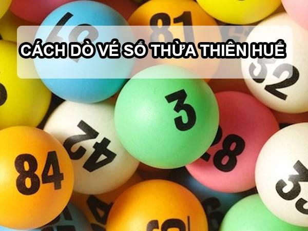 Dò vé xổ số Thừa Thiên Huế - Hướng dẫn cách dò XSTTH chuẩn xác nhất