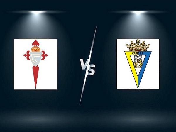 Soi kèo Celta Vigo vs Cadiz – 02h00 18/09, VĐQG Tây Ban Nha